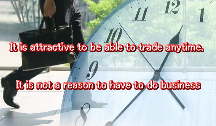 You do not always have to trade.